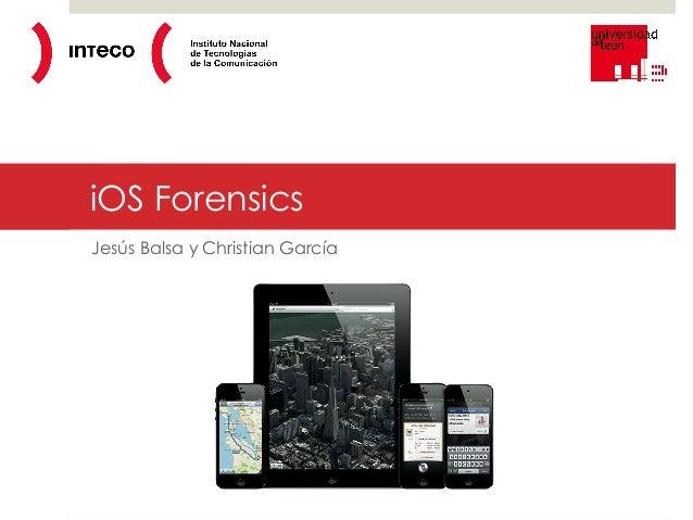 iOS Forensics Jesús Balsa y Christian García