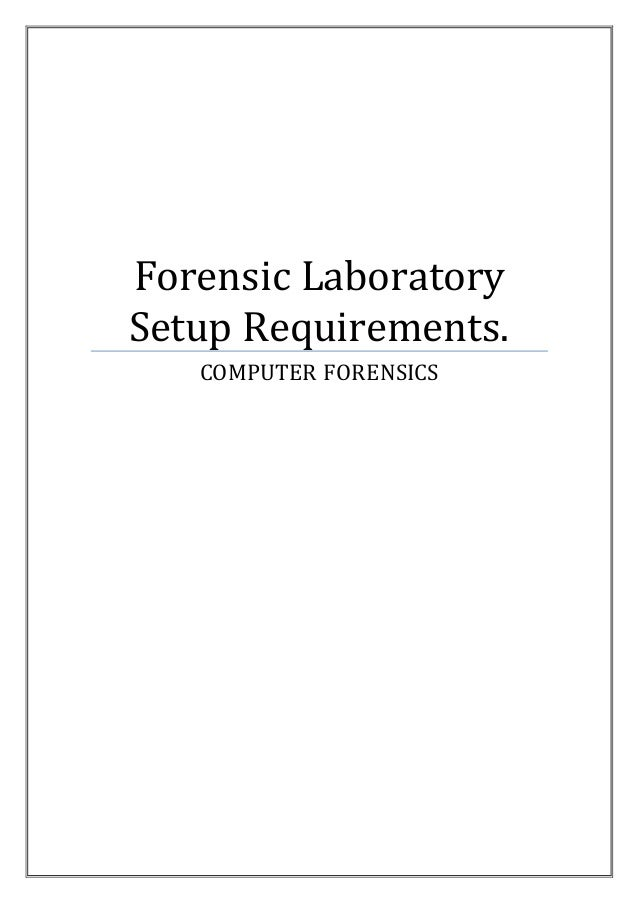 Forensic Laboratory Setup Requirements. COMPUTER FORENSICS