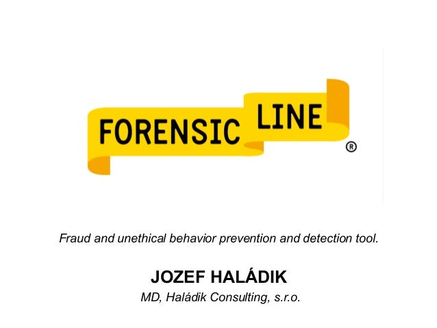 Fraud and unethical behavior prevention and detection tool. JOZEF HALÁDIK MD, Haládik Consulting, s.r.o.
