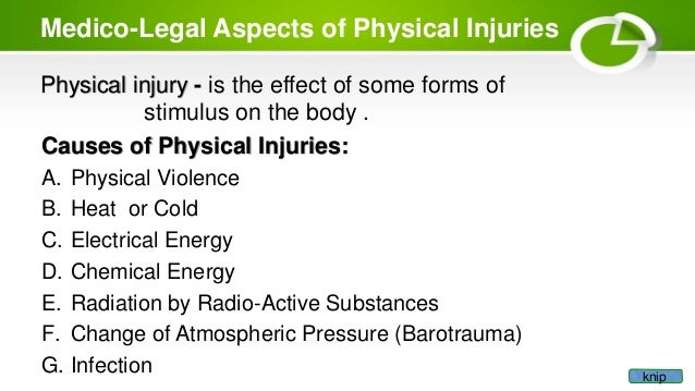 medico legal aspects of physical injuries The legal responsibilities of a physical therapy su pervisor are  can protect  against accidents and possible damage suits are suggested medico-legal  aspects.