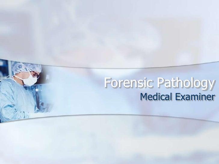 Forensic Pathology<br />Medical Examiner<br />