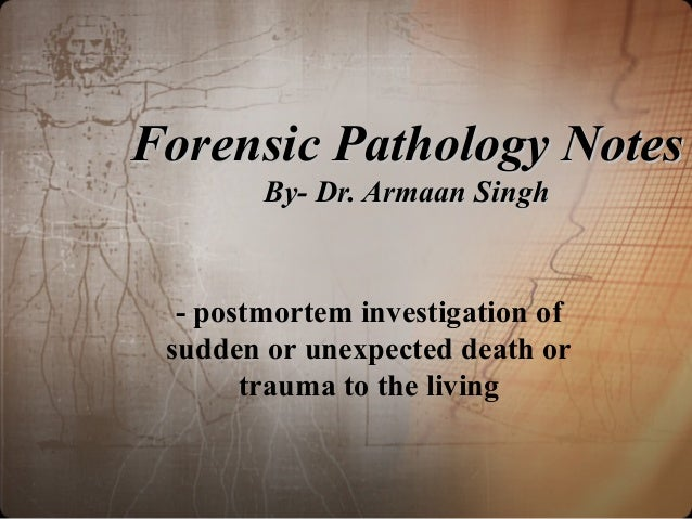 Forensic pathology notes by dr  armaan singh