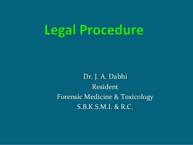 Dr. J. A. Dabhi Resident Forensic Medicine & Toxicology S.B.K.S.M.I. & R.C.