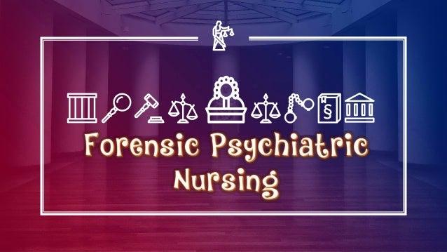 Forensic Psychiatric Nursing