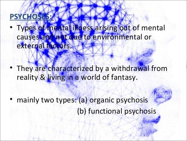 A. Organic psychosis (a) Senile dementia (b) Presenile dementia (c) Cerebral tumour. (d) Cerebral trauma (e) Drug induced ...