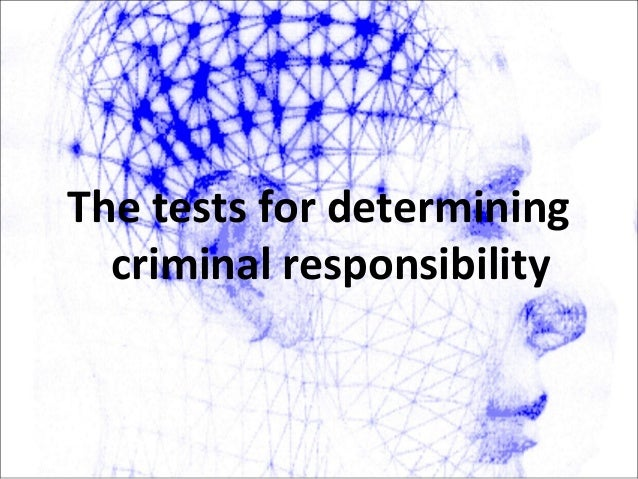 """1. Mc. Naughten Rule ( the legal test) - """"an accused person is not legally responsible, if it is clearly proved, that at t..."""