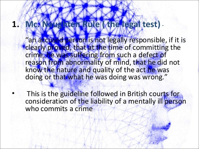 """2. Durham Rule (1954) """"an accused person is not criminally responsible, if his unlawful act is the product of mental disea..."""