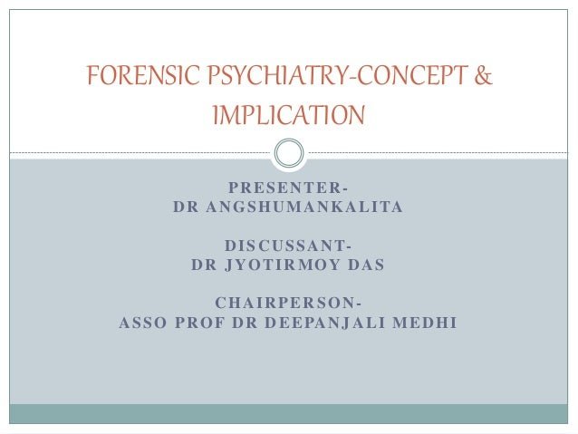 Forensic Psychiatry Concept Amp Implications