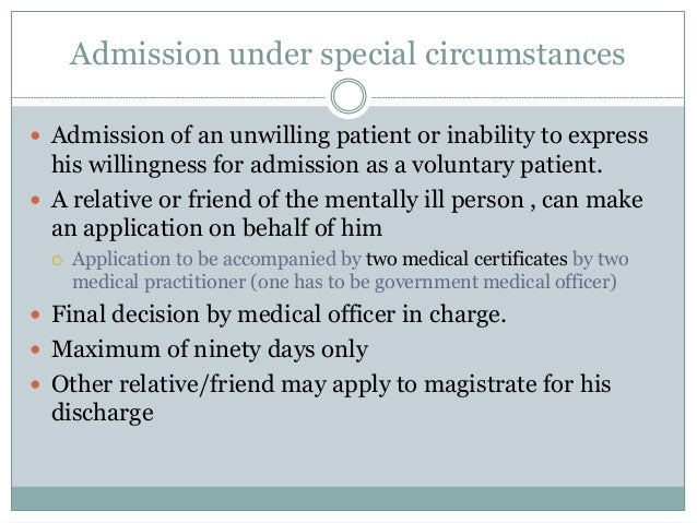 Admission under special circumstances  Admission of an unwilling patient or inability to express his willingness for admi...