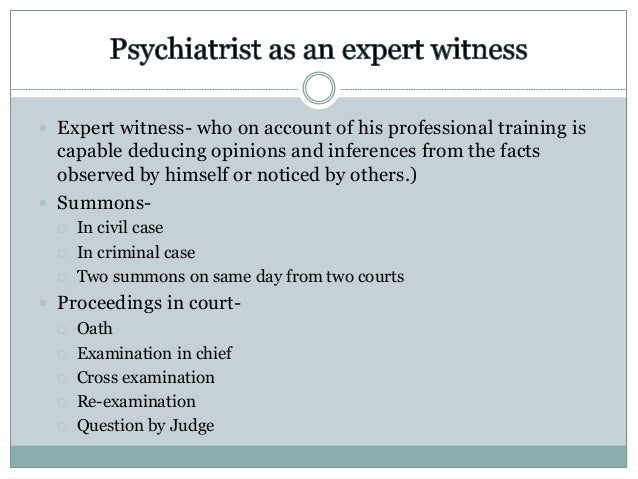  Expert witness- who on account of his professional training is capable deducing opinions and inferences from the facts o...