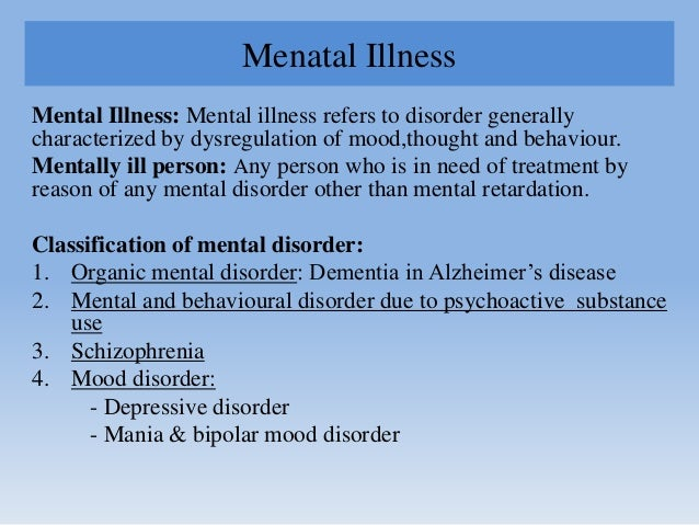 Menatal Illness Mental Illness: Mental illness refers to disorder generally characterized by dysregulation of mood,thought...