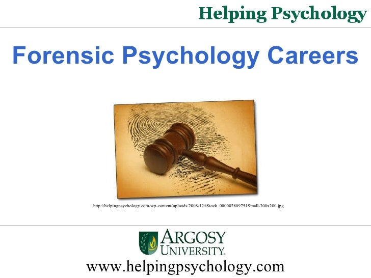 Forensic Psychology Careers   www.helpingpsychology.com http://helpingpsychology.com/wp-content/uploads/2008/12/iStock_000...