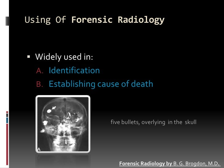 Forensic radiology