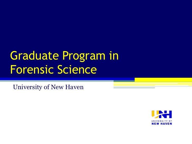 Graduate Program inForensic ScienceUniversity of New Haven