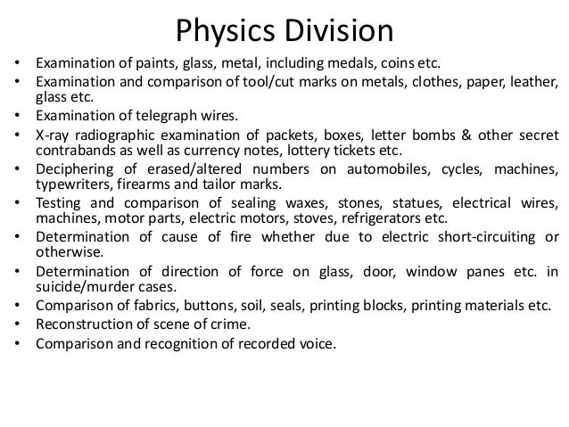 Physics Division • Examination of paints, glass, metal, including medals, coins etc. • Examination and comparison of tool/...