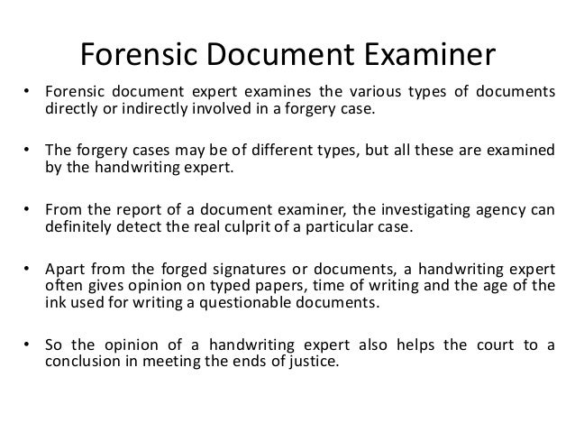 Forensic Document Examiner • Forensic document expert examines the various types of documents directly or indirectly invol...