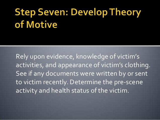 Question all suspects. Make use of evidenceduring questioning. Use information withheldfrom the public about the case to o...