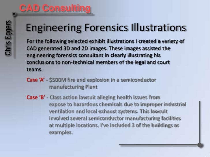 Engineering Forensics Illustrations<br />For the following selected exhibit illustrations I created a variety of CAD gener...