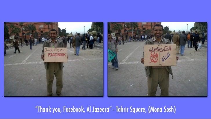 """Thank you, Facebook, Al Jazeera"" - Tahrir Square, (Mona Sosh)"