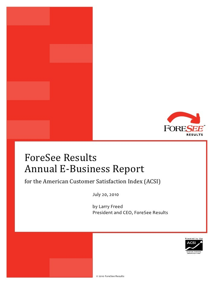 ForeSee Results Annual E-Business Report for the American Customer Satisfaction Index (ACSI)                           Jul...