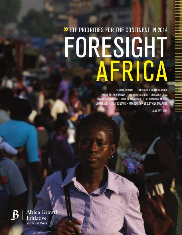 »TOP PRIORITIES FOR THE CONTINENT IN 2014 FORESIGHT AFRICAHAROON BHORAT › TEMESGEN TADESSE DERESSA VANDA FELBAB-BROWN › KA...