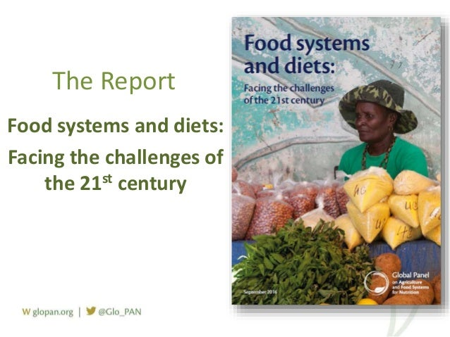 The Report Food systems and diets: Facing the challenges of the 21st century