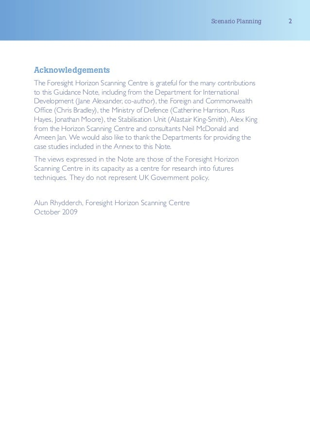 Scenario Planning   2AcknowledgementsThe Foresight Horizon Scanning Centre is grateful for the many contributionsto this G...