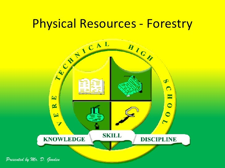 Physical Resources - Forestry<br />Presented by Mr. D. Gooden<br />