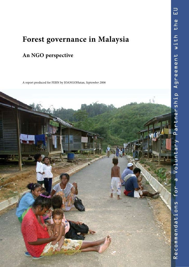 Recommendations for a Voluntary Partnership Agreement with the EU Forest governance in Malaysia An NGO perspective    A re...
