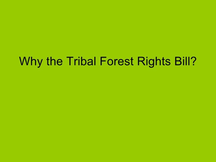 Why the Tribal Forest Rights Bill?