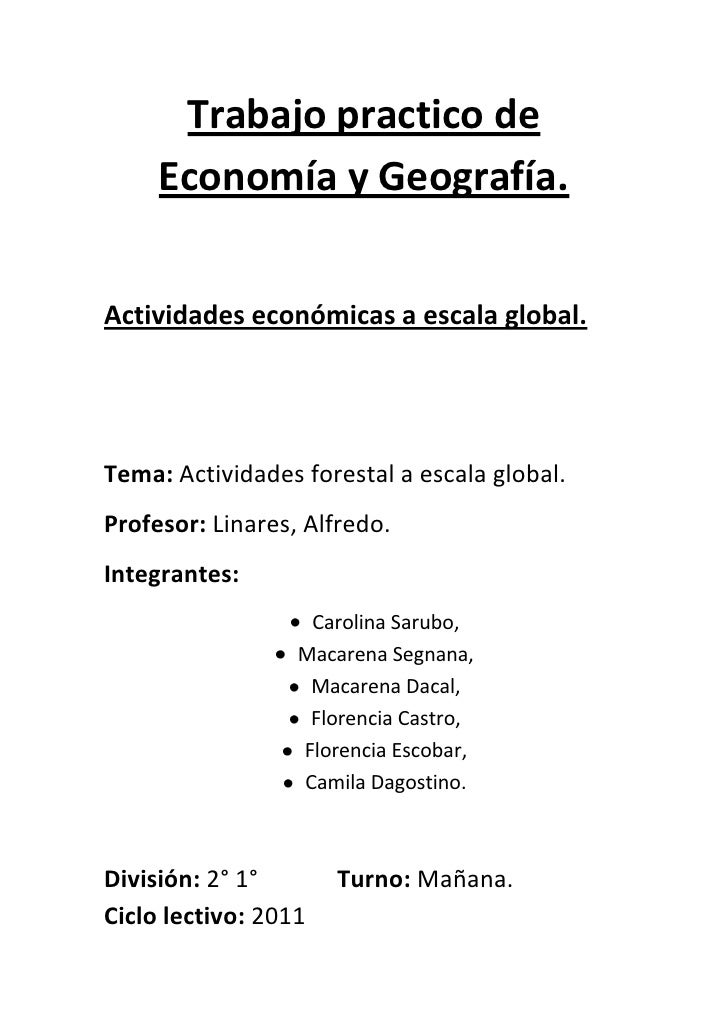 Trabajo practico de     Economía y Geografía.Actividades económicas a escala global.Tema: Actividades forestal a escala gl...