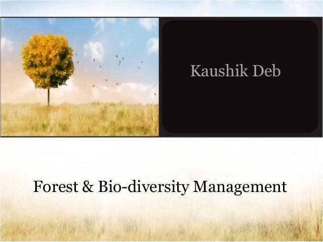 Kaushik Deb  Forest & Bio-diversity Management