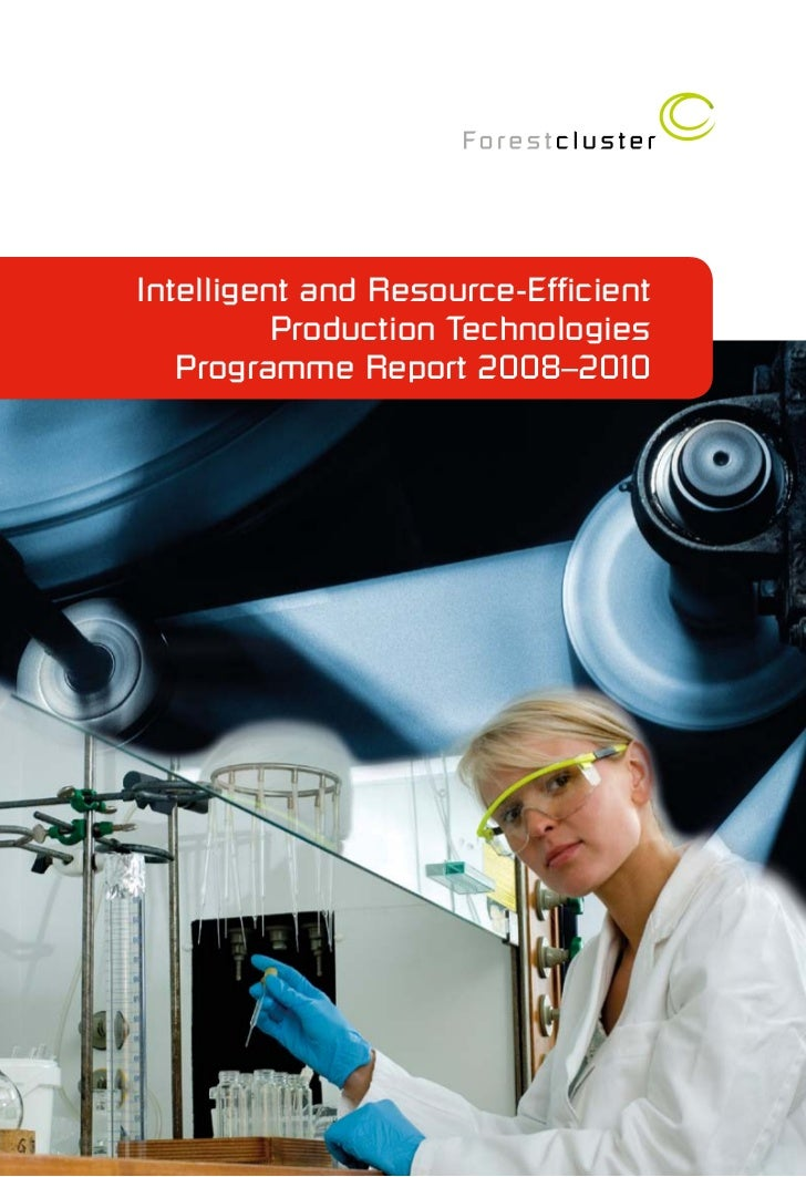 Intelligent and Resource-Efficient          Production Technologies   Programme Report 2008–2010