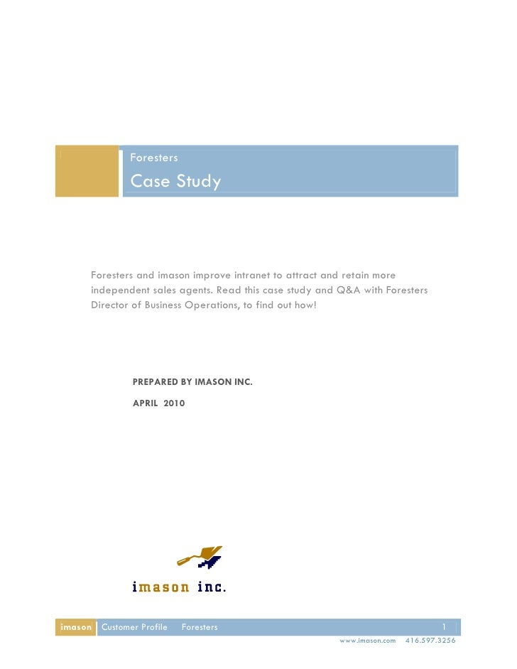 Foresters               Case Study          Foresters and imason improve intranet to attract and retain more       indepen...