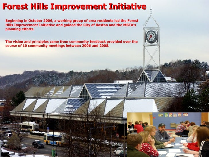 Forest Hills Improvement Initiative Beginning in October 2006, a working group of area residents led the Forest Hills Impr...
