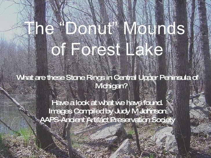 """The """"Donut"""" Mounds  of Forest Lake What are these Stone Rings in Central Upper Peninsula of Michigan? Have a look at what ..."""