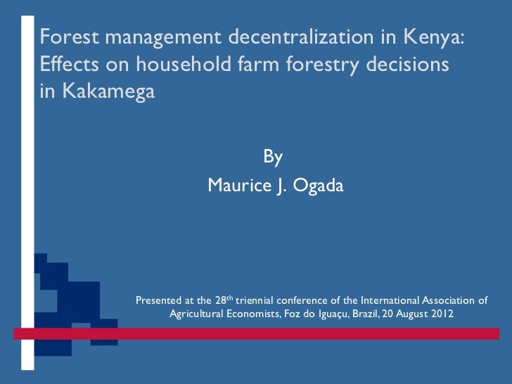 Forest management decentralization in Kenya:Effects on household farm forestry decisionsin Kakamega                       ...