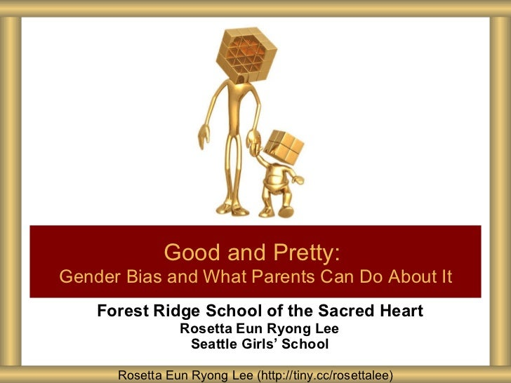 Forest Ridge School of the Sacred Heart Rosetta Eun Ryong Lee Seattle Girls ' School Good and Pretty:   Gender Bias and Wh...