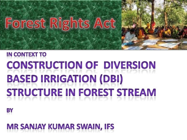 Forest Rights :Forest Rights means the forest rights referred to insection-3 of the Forest Rights Act.Forest Land :Means l...