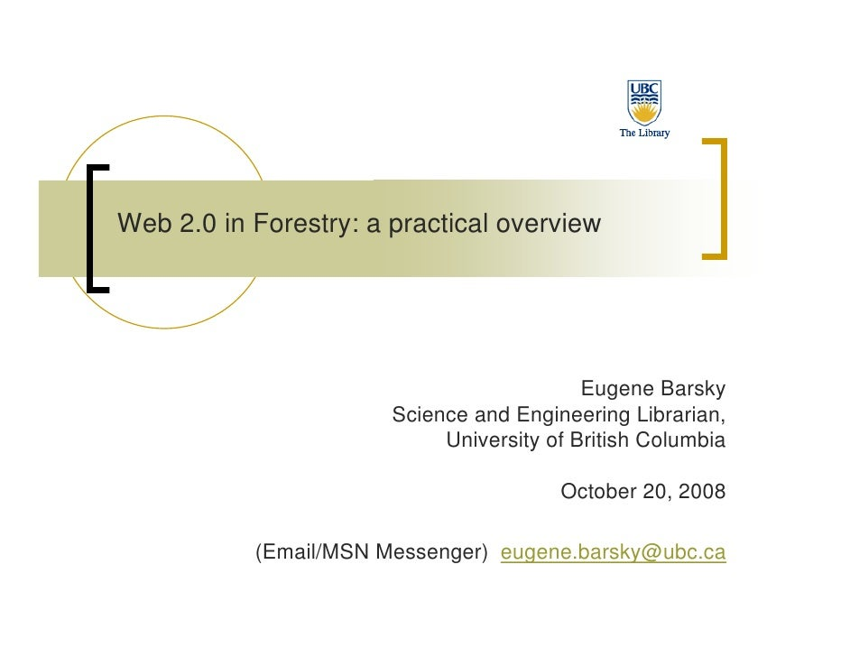 Web 2.0 in Forestry: a practical overview                                                Eugene Barsky                    ...