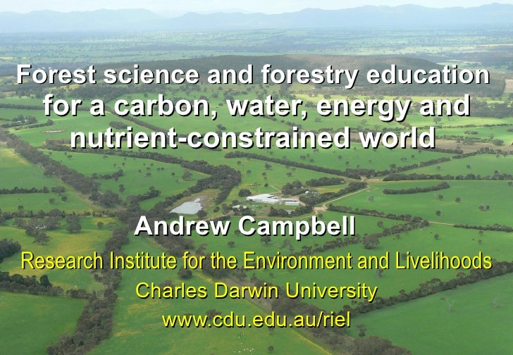 Forest science and forestry education  for a carbon, water, energy and nutrient-constrained world   Andrew Campbell   Rese...