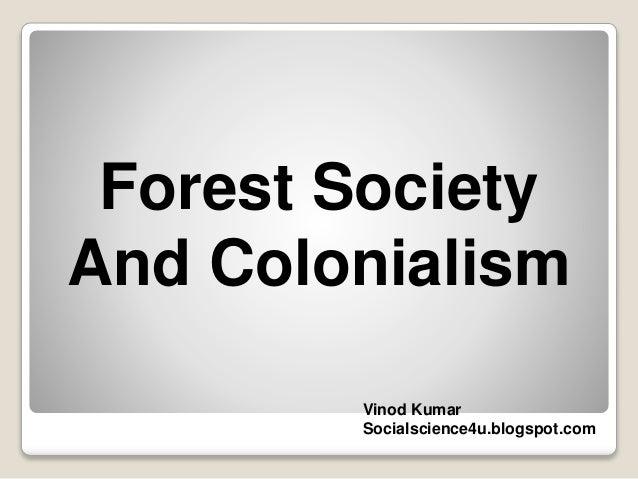 Forest Society And Colonialism Vinod Kumar Socialscience4u.blogspot.com