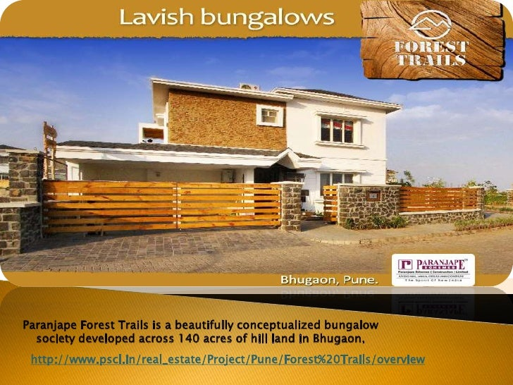Paranjape Forest Trails is a beautifully conceptualized bungalow society developed across 140 acres of hill land in Bhugao...