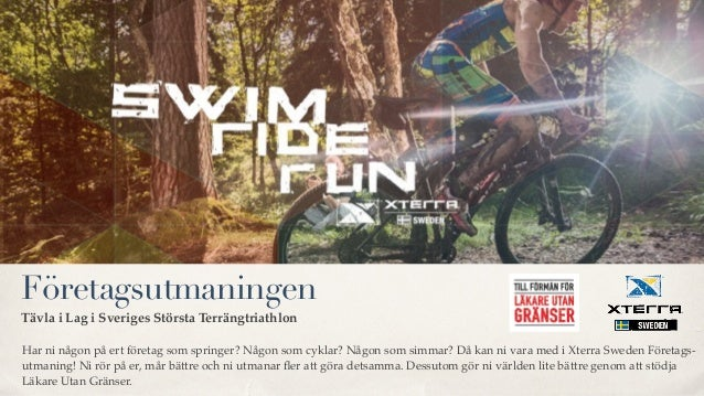 Har ni någon på ert företag som springer? Någon som cyklar? Någon som simmar? Då kan ni vara med i Xterra Sweden Företags-...