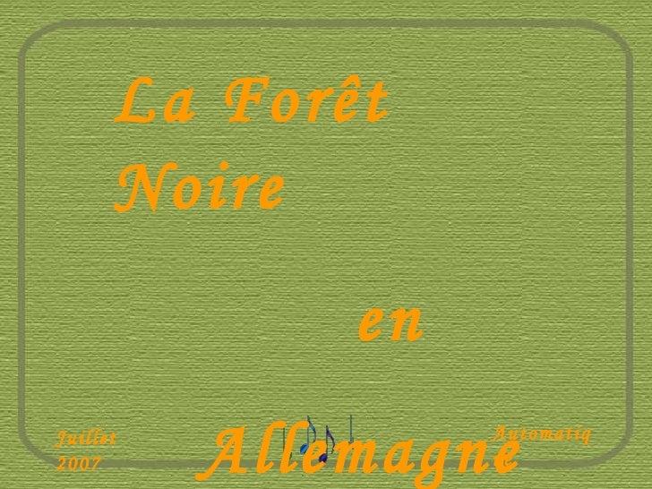 Juillet 2007 Automatique La Forêt Noire en Allemagne