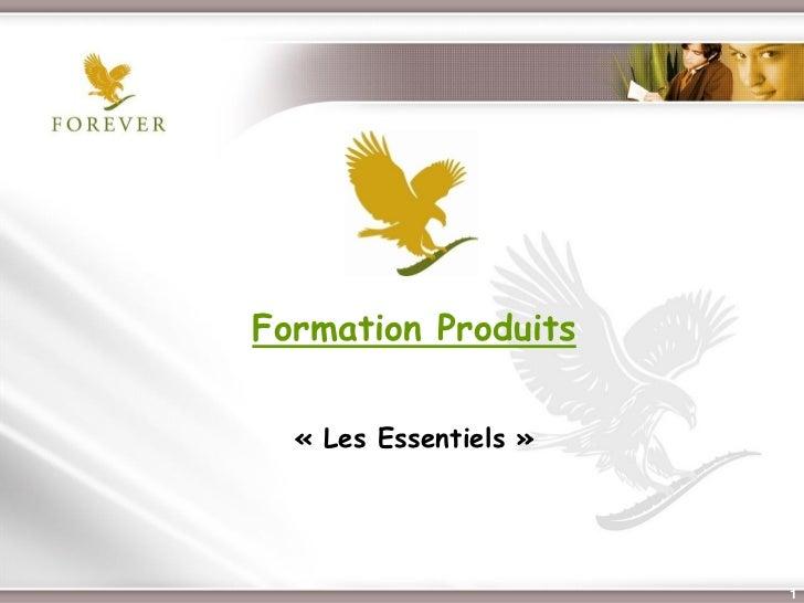 Formation Produits   « Les Essentiels » Présentation de l'Opportunité d'Affaire   1