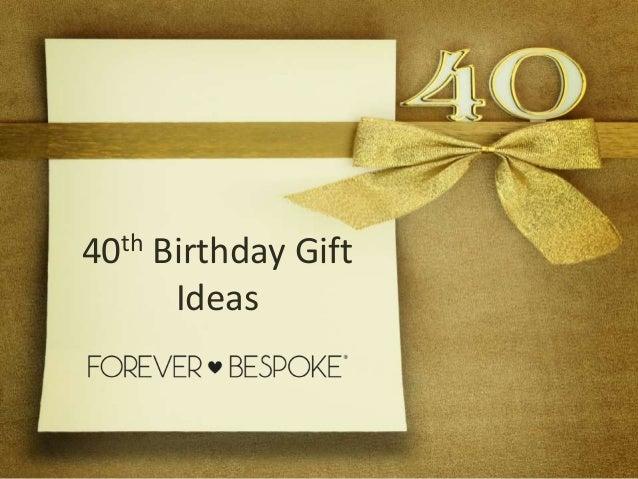40th Birthday Gift Ideas 1 638cb1448915605
