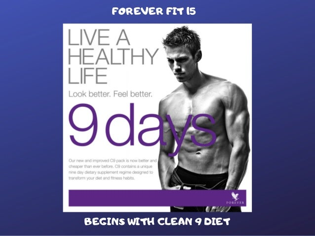 FOREVER FIT 15 BEGINS WITH CLEAN 9 DIET