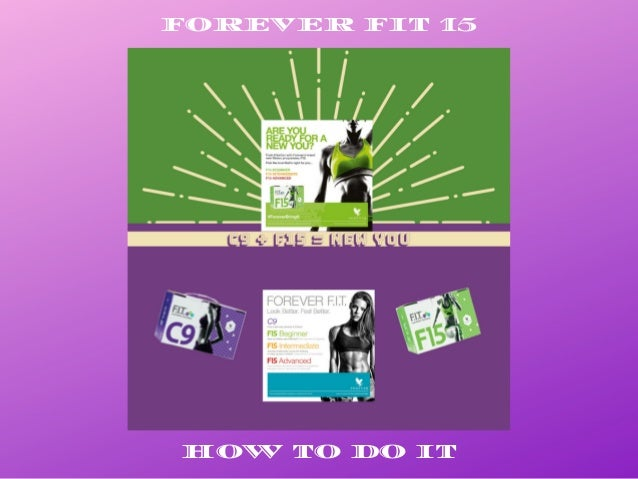 FOREVER FIT 15 HOW TO DO IT