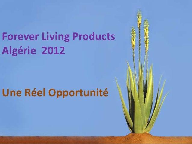 Forever Living ProductsAlgérie 2012Une Réel Opportunité